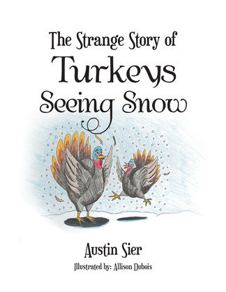 The Strange Story of Turkeys Seeing Snow