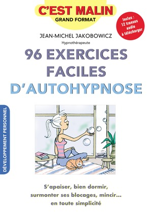 96 exercices faciles d'autohypnose, c'est malin