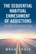 The Sequential Habitual Enmeshment of Addictions