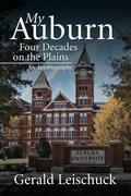 My Auburn: Four Decades on the Plains