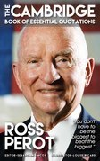 ROSS PEROT - The Cambridge Book of Essential Quotations