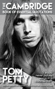 TOM PETTY - The Cambridge Book of Essential Quotations