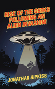 Rise of the Geeks Following an Alien Invasion!