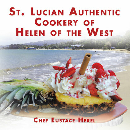 St. Lucian Authentic Cookery of Helen of the West