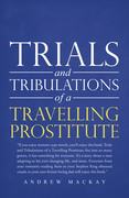 Trials and Tribulations of a Travelling Prostitute