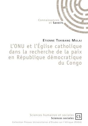L'ONU et l'Église catholique dans la recherche de la paix en République démocratique du Congo