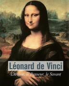 Léonard De Vinci - L'Artiste, le Penseur, le Savant
