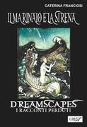 Il marinaio e la sirena- Dreamscapes - i racconti perduti - volume 25
