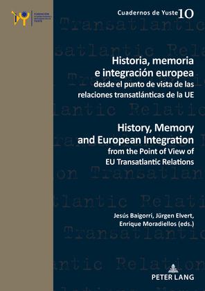 Historia, memoria e integración europea desde el punto de vista de las relaciones transatlánticas de la UE / History, Memory and European Integration from the Point of View of EU Transatlantic Relations