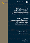 Historia, memoria e integración europea desde el punto de vista de las relaciones transatlánticas de la UE / History, Memory and European Integration from the Point of View of EU Transatlantic Relations