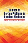 Solution of Certain Problems in Quantum Mechanics