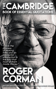 ROGER CORMAN -  The Cambridge Book of Essential Quotations