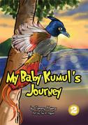 My Baby Kumul's Journey
