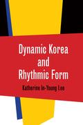 Dynamic Korea and Rhythmic Form
