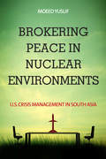 Brokering Peace in Nuclear Environments
