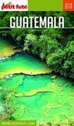 GUATEMALA 2018/2019 Petit Futé