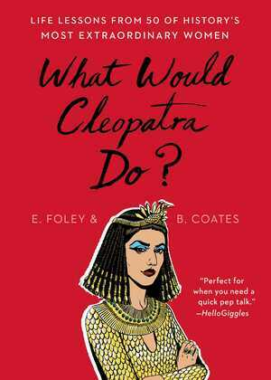 What Would Cleopatra Do?