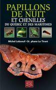 Papillons de nuit et chenilles du Québec et des Maritimes