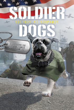 Soldier Dogs #4: Victory at Normandy