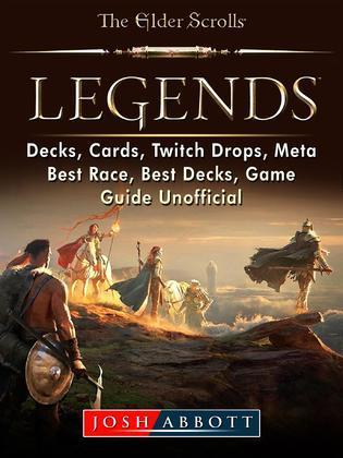 Elder Scrolls Legends, Decks, Cards, Twitch Drops, Meta, Best Race, Best Decks, Game Guide Unofficial