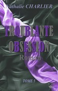 Troublante Obsession 5