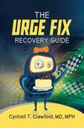 The Urge Fix Recovery Guide