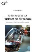 Idées reçues sur l'addiction à l'alcool