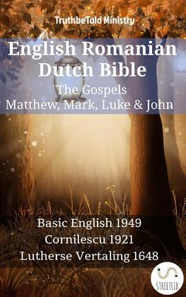 English Romanian Dutch Bible - The Gospels - Matthew, Mark, Luke & John