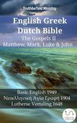 English Greek Dutch Bible - The Gospels II - Matthew, Mark, Luke & John