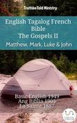 English Tagalog French Bible - The Gospels II - Matthew, Mark, Luke & John