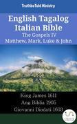 English Tagalog Italian Bible - The Gospels IV - Matthew, Mark, Luke & John