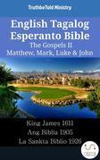 English Tagalog Esperanto Bible - The Gospels II - Matthew, Mark, Luke & John