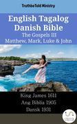 English Tagalog Danish Bible - The Gospels III - Matthew, Mark, Luke & John
