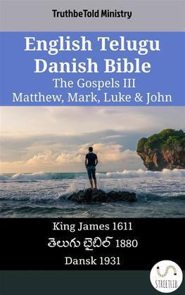 English Telugu Danish Bible - The Gospels III - Matthew, Mark, Luke & John