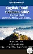 English Tamil Cebuano Bible - The Gospels II - Matthew, Mark, Luke & John
