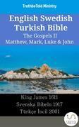 English Swedish Turkish Bible - The Gospels II - Matthew, Mark, Luke & John