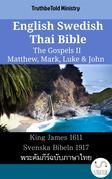 English Swedish Thai Bible - The Gospels II - Matthew, Mark, Luke & John