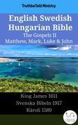 English Swedish Hungarian Bible - The Gospels II - Matthew, Mark, Luke & John