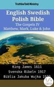 English Swedish Polish Bible - The Gospels IV - Matthew, Mark, Luke & John