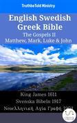 English Swedish Greek Bible - The Gospels II - Matthew, Mark, Luke & John