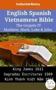 English Spanish Vietnamese Bible - The Gospels IV - Matthew, Mark, Luke & John