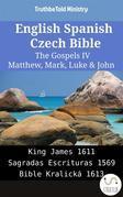 English Spanish Czech Bible - The Gospels IV - Matthew, Mark, Luke & John