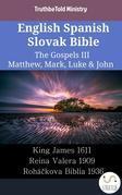 English Spanish Slovak Bible - The Gospels III - Matthew, Mark, Luke & John