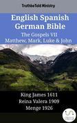 English Spanish German Bible - The Gospels VII - Matthew, Mark, Luke & John