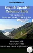 English Spanish Cebuano Bible - The Gospels III - Matthew, Mark, Luke & John