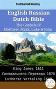 English Russian Dutch Bible - The Gospels IV - Matthew, Mark, Luke & John