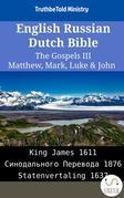 English Russian Dutch Bible - The Gospels III - Matthew, Mark, Luke & John