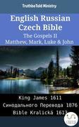 English Russian Czech Bible - The Gospels II - Matthew, Mark, Luke & John