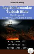 English Romanian Turkish Bible - The Gospels II - Matthew, Mark, Luke & John