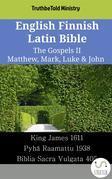 English Finnish Latin Bible - The Gospels II - Matthew, Mark, Luke & John